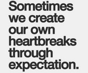 heartbreak, expectation, and quotes image