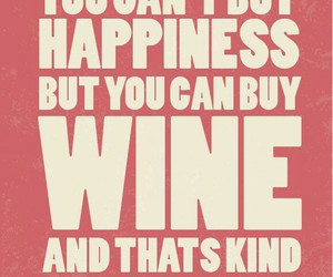 quotes, wine, and happiness image