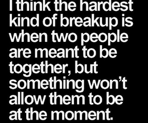 breakup, moment, and true image