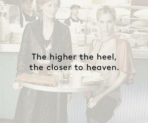 sex and the city, high heels, and quote image
