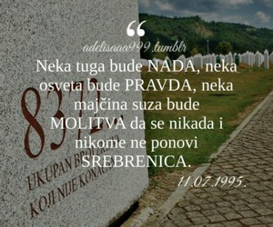 never forget, srebrenica, and 8372... image