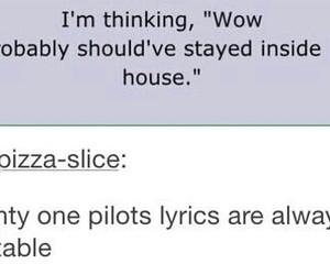 Lyrics, true, and twenty one pilots image