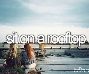 rooftop, friends, and before i die image