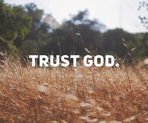 god, quotes, and trust image