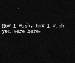 here, I WISH, and you were image