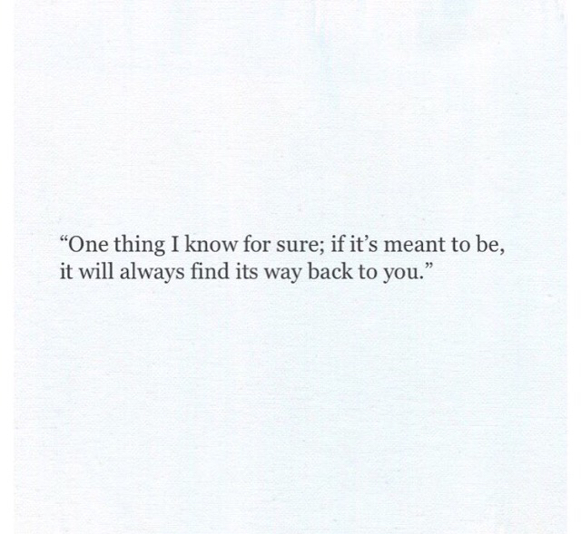 Its will way meant to be whats always find What's meant
