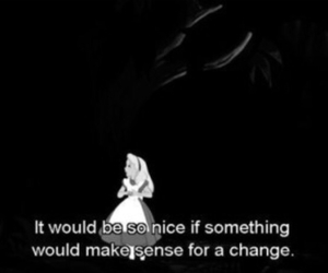 alice in wonderland, black and white, and quotes image