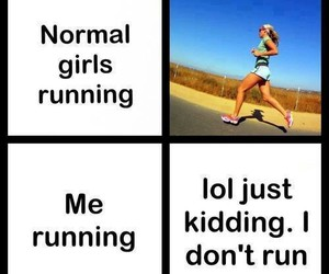 fitness, i don't run, and funny image