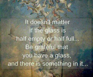 quotes, glass, and grateful image