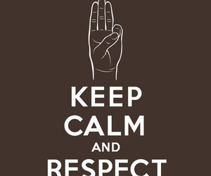 feel, keep calm, and respect image