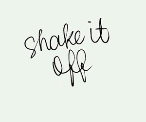 Taylor Swift, shake it off, and quotes image