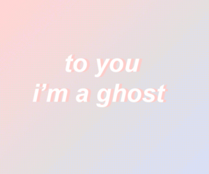 pale, quotes, and ghost image