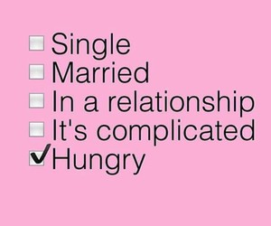 hungry, single, and complicated image