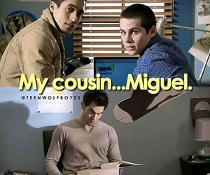 teen wolf, miguel, and dylan o'brien image