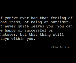 tim burton, quote, and loneliness image
