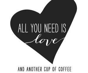 love, coffee, and need image