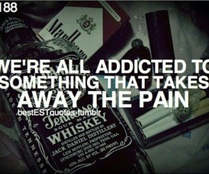 quotes, pain, and addiction image