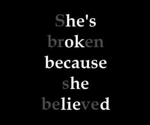 broken, quotes, and believe image