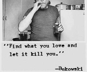 love, quotes, and Bukowski image