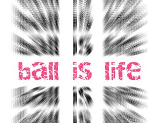 ball, is, and life image