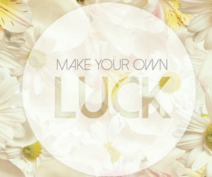 luck, quote, and flowers image