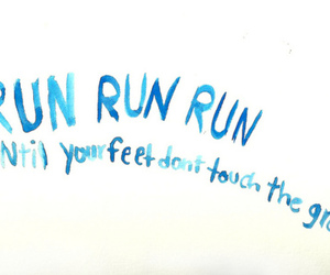 run, feet, and quote image