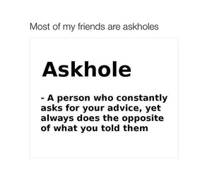 funny, askhole, and advice image