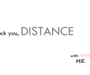 distance, fuck, and phrase image