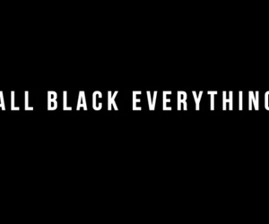 all, black, and everything image