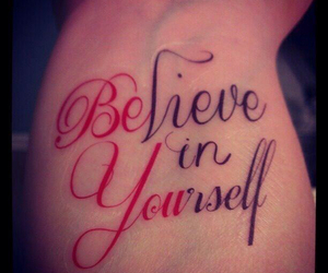 tattoo, believe, and believe in yourself image