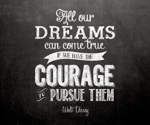 courage, dreams, and quote image
