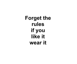fashion, forget, and rules image