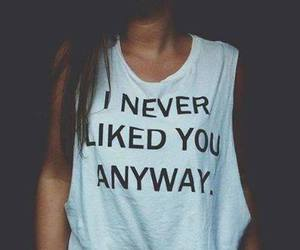 tumblr, swag, and i never liked you image