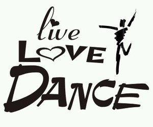 dance, love, and live image