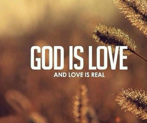 god, love, and real image