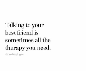 best friend, quotes, and therapy image