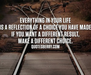 quote, life, and choice image