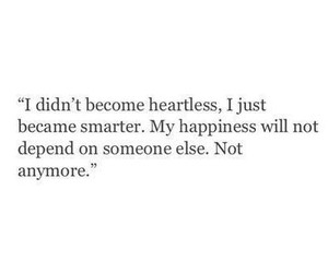 quotes, heartless, and happiness image