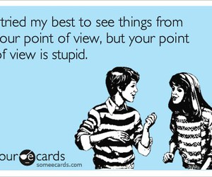 stupid, ecards, and funny image