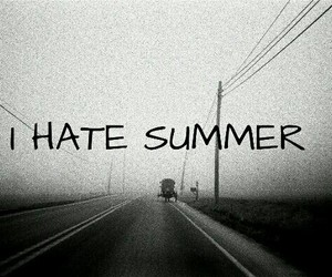 hate, i, and summer image