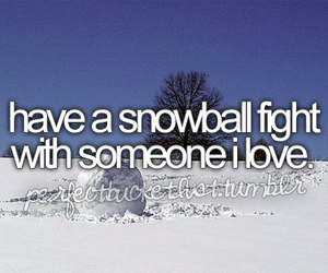 snow, snowball, and before i die image