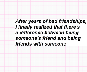 bad, friendship, and quote image
