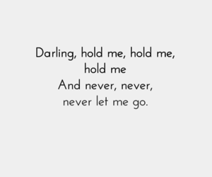 darling, hold me, and kiss me image