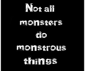 black and white, quote, and monstrous image