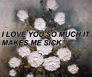 grunge, quote, and sick image