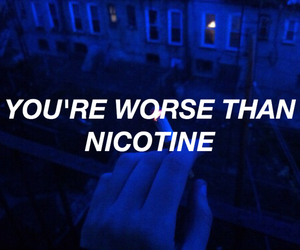 Nicotine, grunge, and quotes image