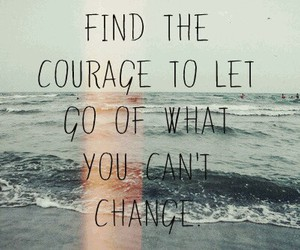 change, courage, and quotes image