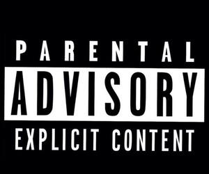 parental advisory, explicit, and advisory image
