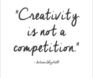 quotes, creativity, and competition image
