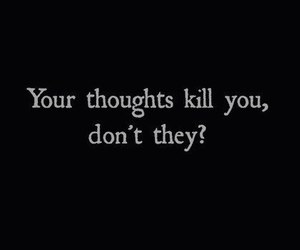 thoughts, quotes, and kill image